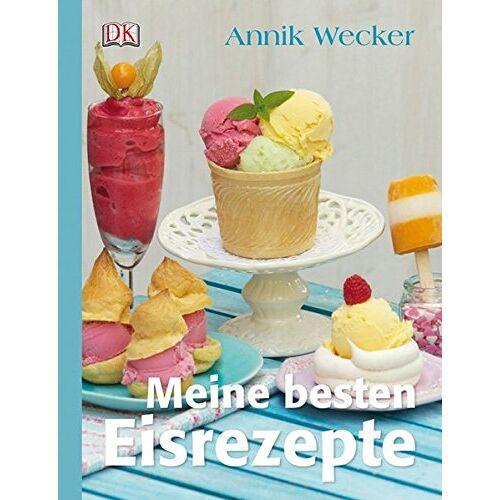 Annik Wecker - Meine besten Eisrezepte - Preis vom 25.01.2021 05:57:21 h