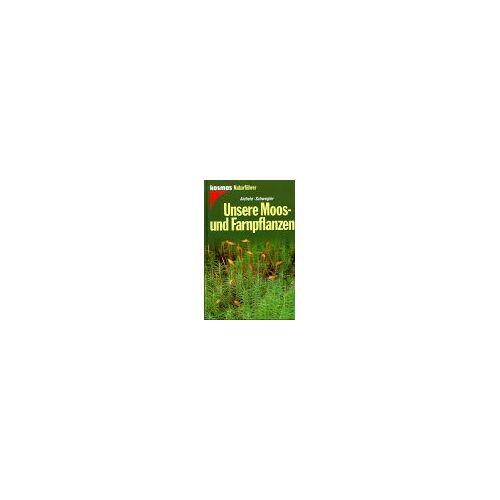 Dietmar Aichele - Unsere Moospflanzen und Farnpflanzen - Preis vom 27.02.2021 06:04:24 h