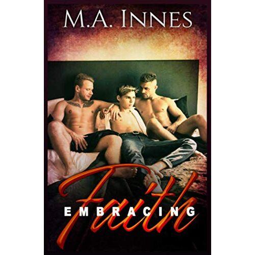 M.A. Innes - Embracing Faith (Embrace, Band 1) - Preis vom 21.10.2020 04:49:09 h