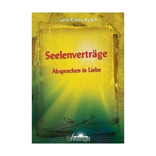 Leila Eleisa Ayach - Seelenverträge: Absprachen in Liebe - Preis vom 15.01.2021 06:07:28 h