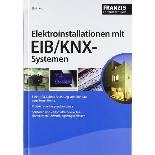 Bo Hanus - Elektroinstallationen mit EIB/KNX-Systemen - Preis vom 27.01.2021 06:07:18 h