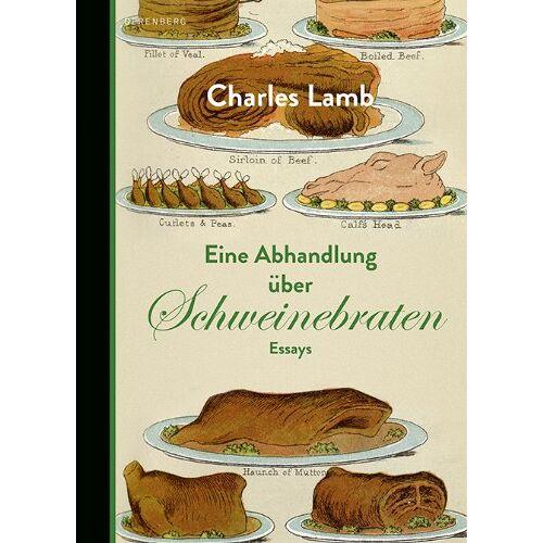 Charles Lamb - Eine Abhandlung über Schweinebraten - Preis vom 12.04.2021 04:50:28 h