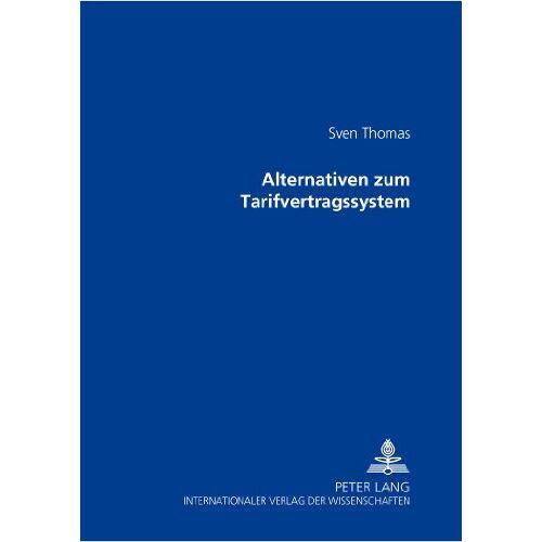 Sven Thomas - Alternativen zum Tarifvertragssystem - Preis vom 28.02.2021 06:03:40 h