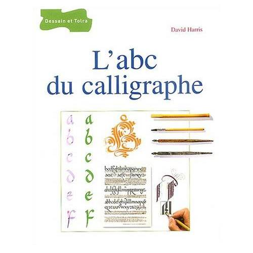 David Harris - L'abc du calligraphe (Caligraphie d&T) - Preis vom 06.03.2021 05:55:44 h