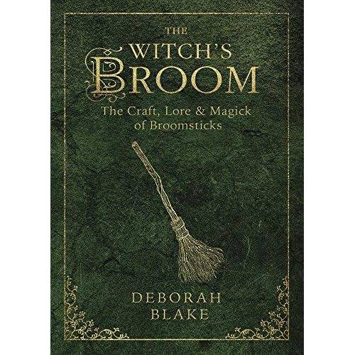 Deborah Blake - The Witch's Broom: The Craft, Lore & Magick of Broomsticks (Witch's Tools) - Preis vom 28.03.2020 05:56:53 h