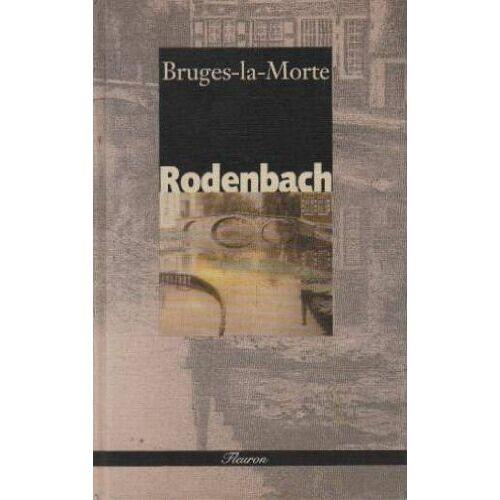 Rodenbach - Bruges La Mort (Ed.Slatkine) - Preis vom 16.04.2021 04:54:32 h