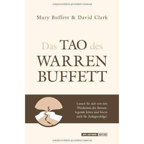 Mary Buffett - Das Tao des Warren Buffett: Folgen Sie dem besten Anleger der Welt auf dem Weg zum Börsenerfolg! - Preis vom 19.10.2020 04:51:53 h