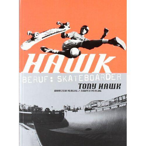 Tony Hawk - Hawk. Beruf: Skateboarder - Preis vom 14.05.2021 04:51:20 h