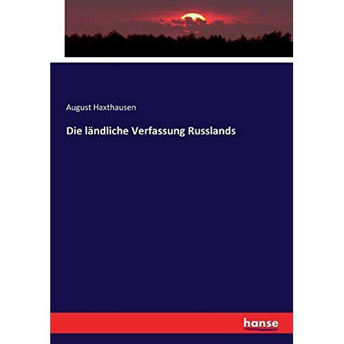 Haxthausen, August Haxthausen - Die ländliche Verfassung Russlands - Preis vom 16.01.2021 06:04:45 h