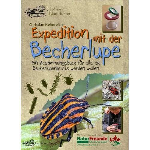 Christian Helmreich - Expedition mit der Becherlupe: Ein Bestimmungsbuch für alle, die Becherlupenprofis werden wollen - Preis vom 25.02.2021 06:08:03 h