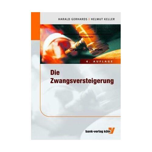 Harald Gerhards - Die Zwangsversteigerung. Immobilien in der Zwangsversteigerung - Preis vom 06.09.2020 04:54:28 h