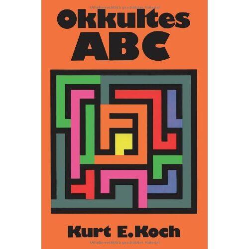 Koch, Kurt E - Okkultes ABC - Preis vom 18.04.2021 04:52:10 h