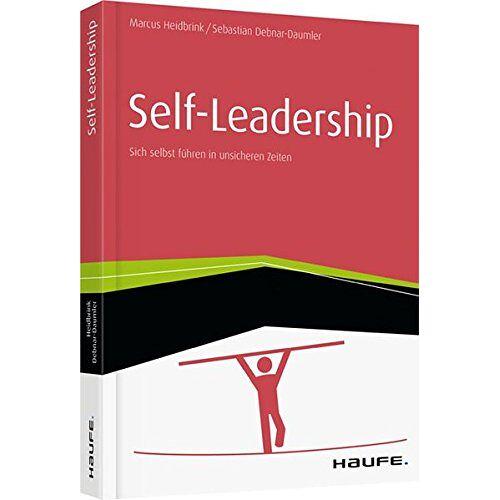 Marcus Heidbrink - Self-Leadership: Sich selbst führen in unsicheren Zeiten (Haufe Fachbuch) - Preis vom 28.02.2021 06:03:40 h