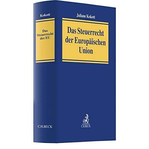 Juliane Kokott - Das Steuerrecht der Europäischen Union - Preis vom 25.02.2021 06:08:03 h