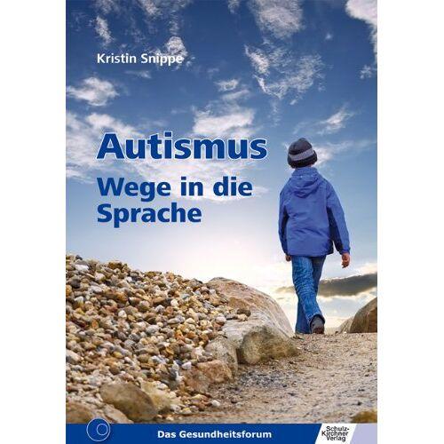 Kristin Snippe - Autismus: Wege in die Sprache - Preis vom 10.05.2021 04:48:42 h