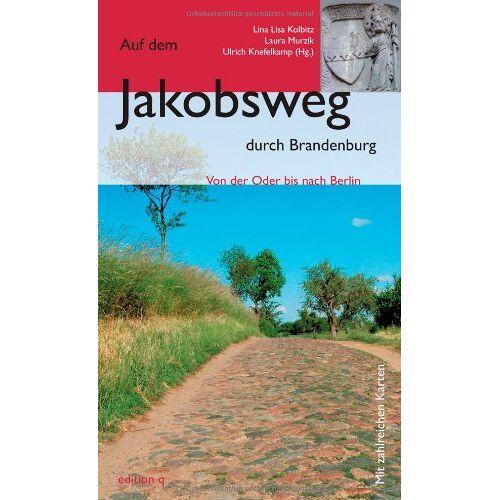 Lina Lisa Kolbitz - Auf dem Jakobsweg in Brandenburg: Von der Oder bis nach Berlin - Preis vom 20.10.2020 04:55:35 h