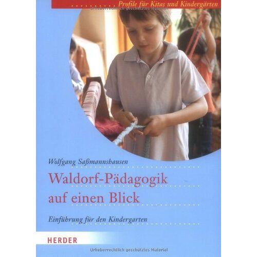 Wolfgang Saßmannshausen - Waldorf-Pädagogik auf einen Blick: Einführung für den Kindergarten. Profile für Kitas und Kindergärten - Preis vom 19.07.2019 05:35:31 h
