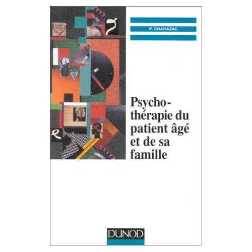 Pierre Charazac - Psychothérapie du patient âgé et de sa famille (Psychotherapies) - Preis vom 11.05.2021 04:49:30 h