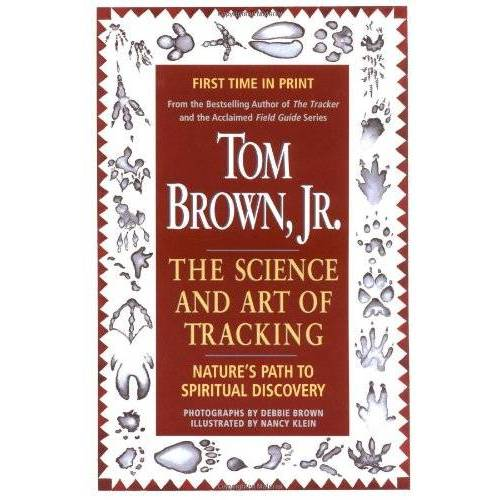 Tom Brown - Tom Brown's Science and Art of Tracking - Preis vom 06.04.2020 04:59:29 h