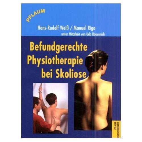 Weiss, Hans R - Befundgerechte Physiotherapie bei Skoliose - Preis vom 26.10.2020 05:55:47 h