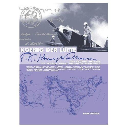 Hans Angele - Koenig der Lüfte: Der Weltflug 1928 des F. K. Koenig von und zu Warthausen - Preis vom 06.09.2020 04:54:28 h