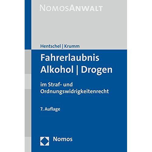 Peter Hentschel - Fahrerlaubnis - Alkohol - Drogen: im Straf- und Ordnungswidrigkeitenrecht - Preis vom 03.05.2021 04:57:00 h