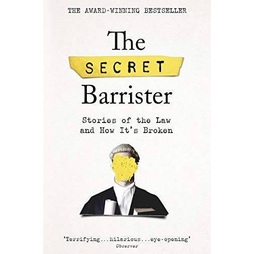Barrister, The Secret - The Secret Barrister: Stories of the Law and How It's Broken - Preis vom 06.09.2020 04:54:28 h
