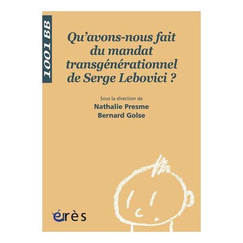 Nathalie Presme - Qu'avons-nous fait du mandat transgénérationnel de Serge Lebovici ? - Preis vom 12.05.2021 04:50:50 h