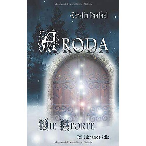 Kerstin Panthel - Aroda: Die Pforte (Aroda-Reihe) - Preis vom 06.03.2021 05:55:44 h