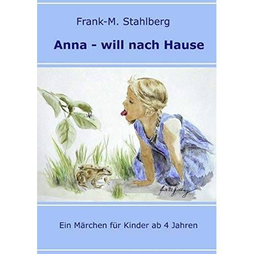 Frank-Martin Stahlberg - Anna - will nach Hause - Preis vom 24.01.2021 06:07:55 h