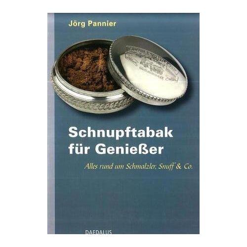 Jörg Pannier - Schnupftabak für Genießer: Alles rund um Schmalzler, Snuff & Co - Preis vom 13.04.2021 04:49:48 h