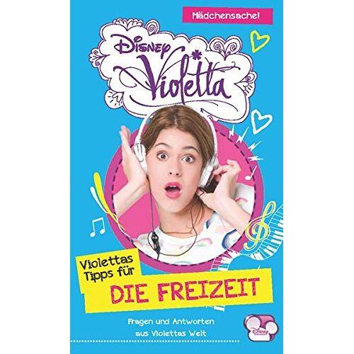 Disney - Disney Violetta - Disney Violettas Tipps für die Freizeit: Fragen und Antworten aus Violettas Welt - Preis vom 24.01.2020 06:02:04 h