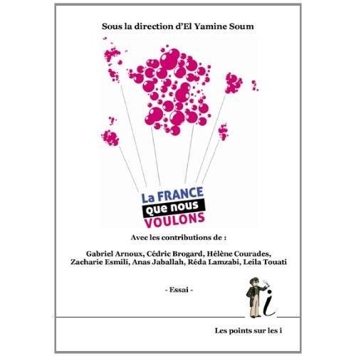Soum, El Yamine - France que nous voulons (La) - Preis vom 17.01.2021 06:05:38 h
