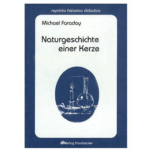 Michael Faraday - Naturgeschichte einer Kerze - Preis vom 08.05.2021 04:52:27 h