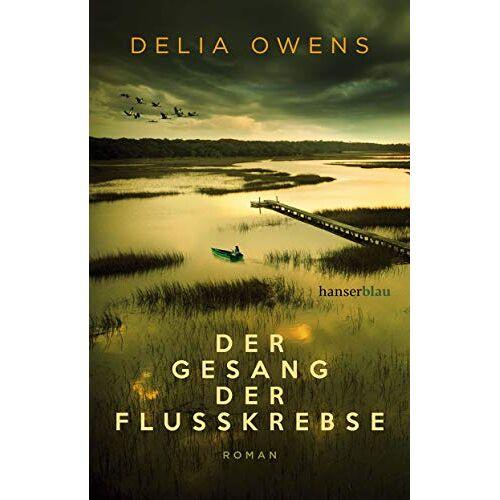 Delia Owens - Der Gesang der Flusskrebse: Roman - Preis vom 05.03.2021 05:56:49 h