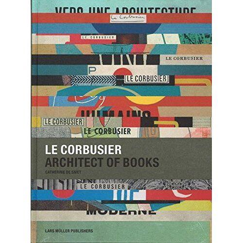 Le Corbusier - Le Corbusier. Architect of Books, 1912 - 1965 - Preis vom 15.04.2021 04:51:42 h