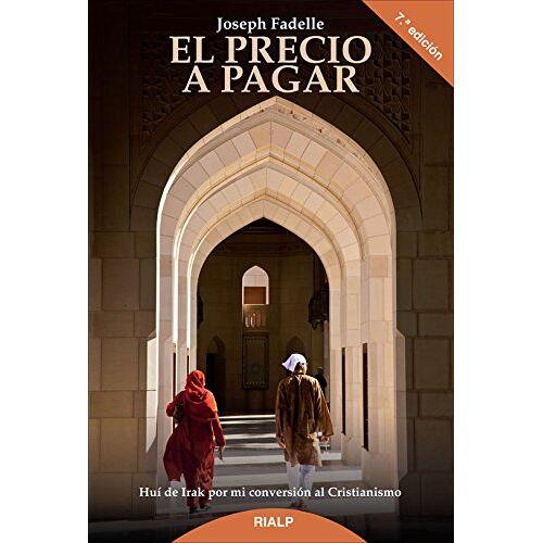 Joseph Fadelle - El precio a pagar (Biografías y Testimonios) - Preis vom 06.04.2020 04:59:29 h