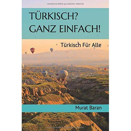 Murat Baran - Türkisch? Ganz Einfach!: Türkisch für Alle! - Preis vom 18.04.2021 04:52:10 h