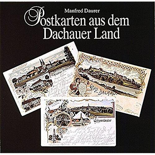 Manfred Daurer - Postkarten aus dem Dachauer Land - Preis vom 23.01.2021 06:00:26 h