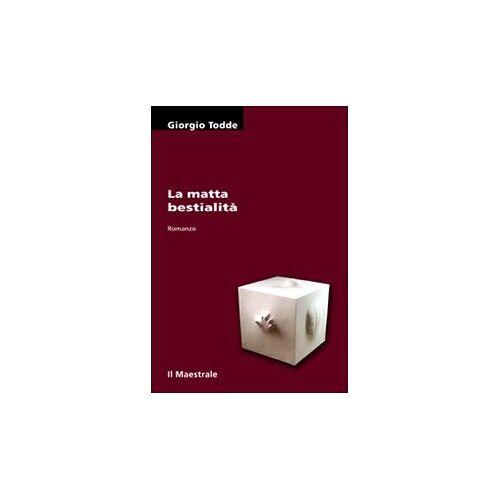 Giorgio Todde - La matta bestialità - Preis vom 06.03.2021 05:55:44 h