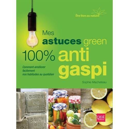 Sophie Macheteau - Mes astuces green 100 % anti-gaspi - Preis vom 09.07.2020 04:57:14 h