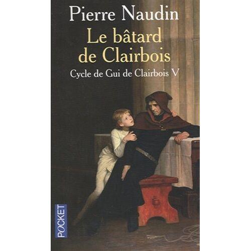 Pierre Naudin - Cycle de Gui de Clairbois, Tome 5 : Le bâtard de Clairbois - Preis vom 05.09.2020 04:49:05 h