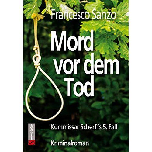 Francesco Sanzo - Mord vor dem Tod: Kommissar Scherffs 5. Fall (Die Fälle des Kommissar Scherff) - Preis vom 07.05.2021 04:52:30 h