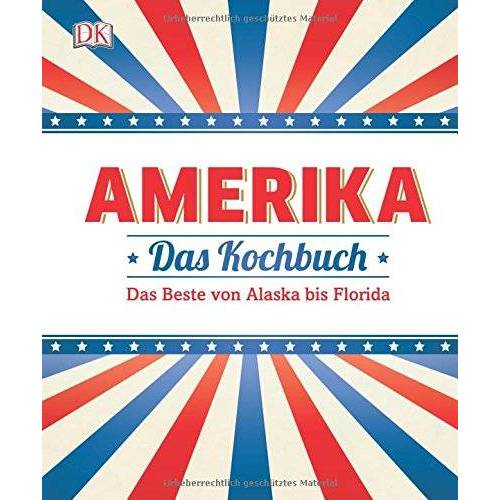 Elena Rosemond-Hoerr - Amerika - Das Kochbuch: Das Beste von Alaska bis Florida - Preis vom 05.09.2020 04:49:05 h