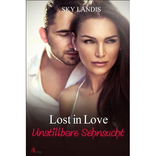 Sky Landis - Lost in Love: Unstillbare Sehnsucht - Preis vom 01.03.2021 06:00:22 h