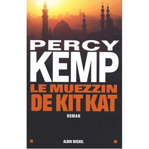 Percy Kemp - Muezzin de Kit Kat (Le) (Romans, Nouvelles, Recits (Domaine Francais)) - Preis vom 15.01.2021 06:07:28 h