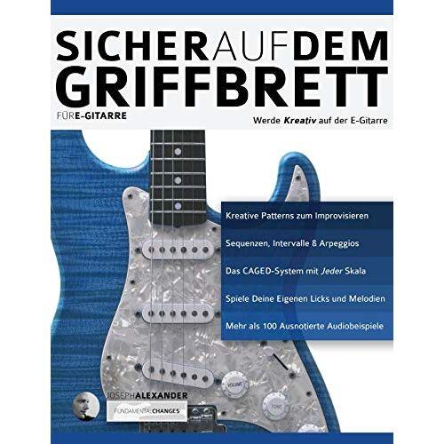 Alexander, Mr Joseph - Sicher auf dem Griffbrett für Gitarre: Werde Kreativ auf der E-Gitarre (Technik für Gitarre, Band 2) - Preis vom 16.05.2021 04:43:40 h