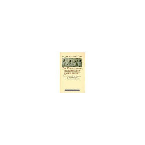 Ausbüttel, Frank M. - Die Verwaltung des römischen Kaiserreiches - Preis vom 21.10.2020 04:49:09 h