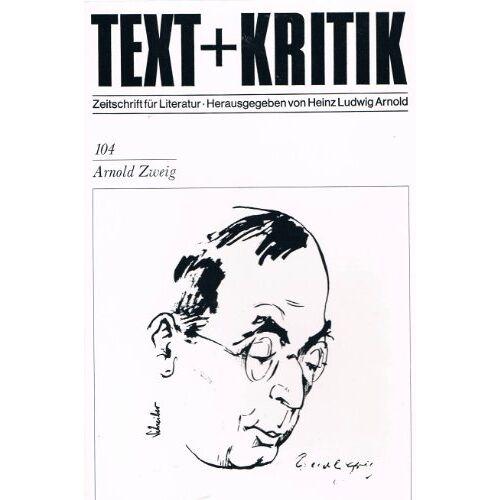 Heinz Ludwig Arnold - Arnold Zweig (TEXT+KRITIK 104) - Preis vom 13.05.2021 04:51:36 h