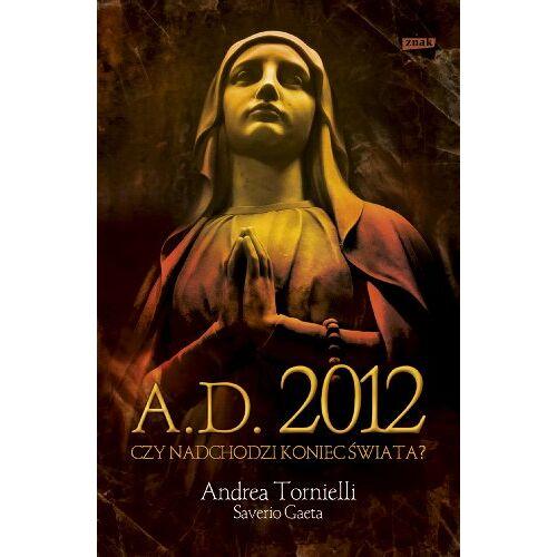 Saverio Gaeta - A.D. 2012 Czy nadchodzi koniec swiata - Preis vom 03.05.2021 04:57:00 h